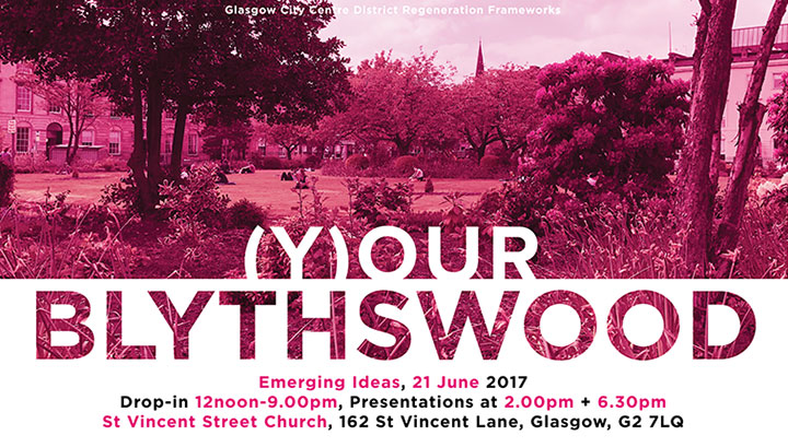 (Y)OUR BLYTHSWOOD – EMERGING IDEAS